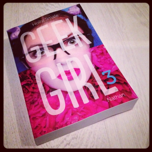 geek, girl, tome 3, holly, smale, nathan