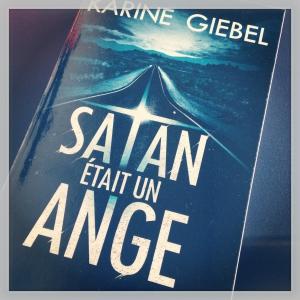 satan,était,ange,karine,giebel,fleuve noir,road trip