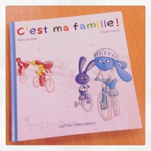 c'est,ma,famille,nancy,guilbert,élodie,fraysse,p'tits totems éditions