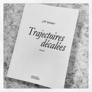 trajectoires,décalées,j.p.vernet,éditions persée