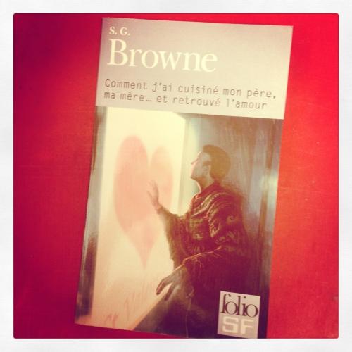 comment,cuisiné,père,mère,retrouver,amour,s.g.browne,folio sf