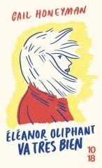 eleanor, oliphant, va, très, bien, gail, honeyman, fleuve, 10/18
